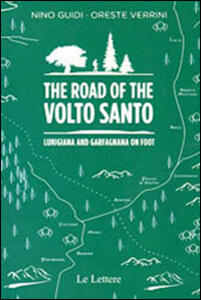 Libro The road of the Volto Santo. Lunigiana and Garfagnana on foot Nino Guidi Oreste Verrini