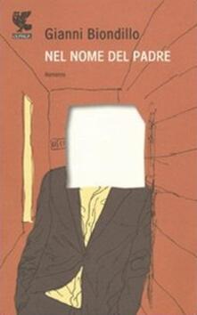 Nel nome del padre - Gianni Biondillo - copertina