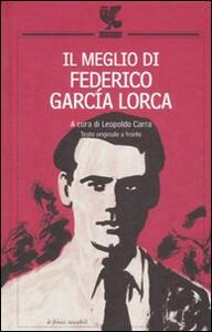 Il meglio di Federico García Lorca. Testo spagnolo a fronte
