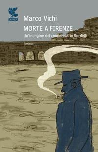 Morte a Firenze. Un'indagine del commissario Bordelli - Vichi Marco - wuz.it