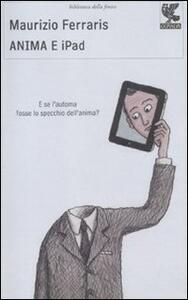Anima e iPad - Maurizio Ferraris - copertina