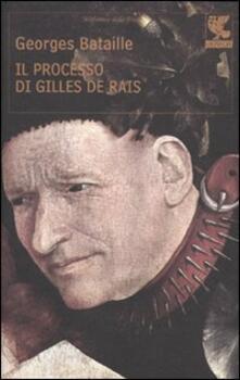 Il processo di Gilles de Rais - Georges Bataille - copertina