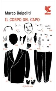 Libro Il corpo del capo Marco Belpoliti