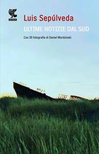 Libro Ultime notizie dal sud Luis Sepúlveda