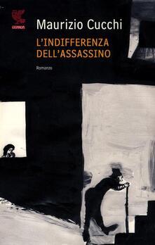 L' indifferenza dell'assassino - Maurizio Cucchi - copertina