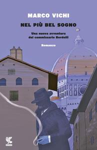 Nel più bel sogno. Una nuova avventura del commissario Bordelli - Marco Vichi - copertina