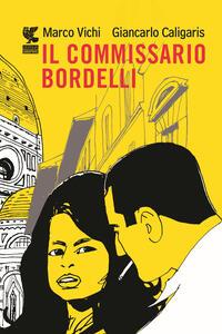 Il commissario Bordelli - Marco Vichi,Giancarlo Caligaris - copertina