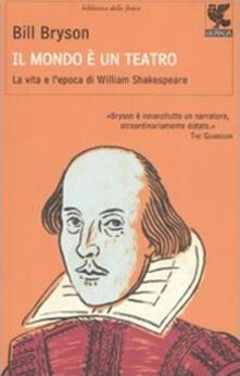Parcoarenas.it Il mondo è un teatro. La vita e l'epoca di William Shakespeare Image