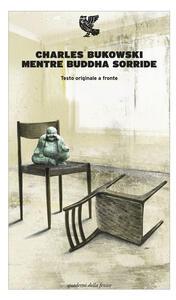 Mentre Buddha sorride. Testo inglese a fronte