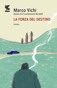 Libro La forza del destino Marco Vichi