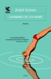 Libro Chiamami col tuo nome André Aciman