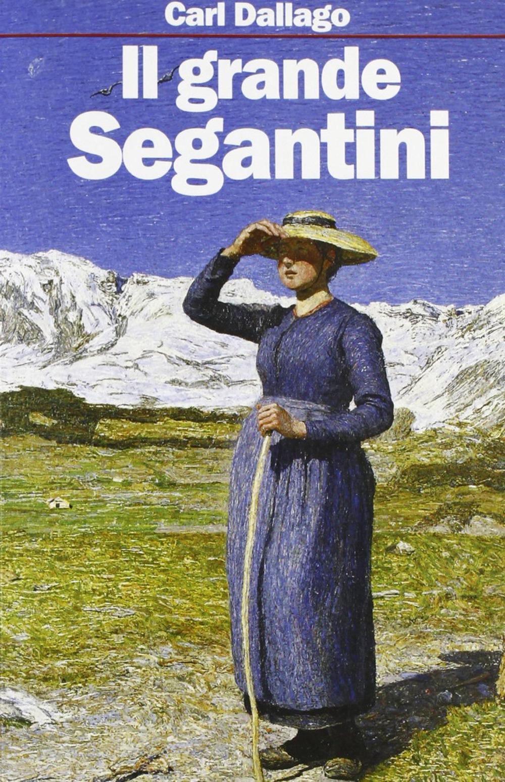 Il grande Segantini. Scritti scelti