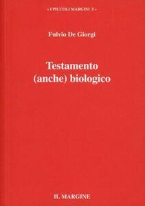 Testamento (anche) biologico. Carta di autodeterminazione come cristoconformazione
