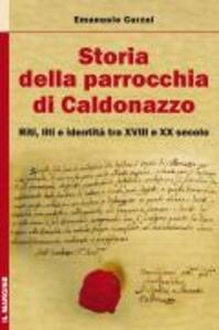 Storia della parocchia di Caldonazzo. Riti, liti e identità tra il XVIII e XX secolo