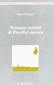 Nessuna notizia di Parsifal ancora