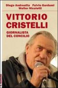 Vittorio Cristelli. Giornalista del Concilio