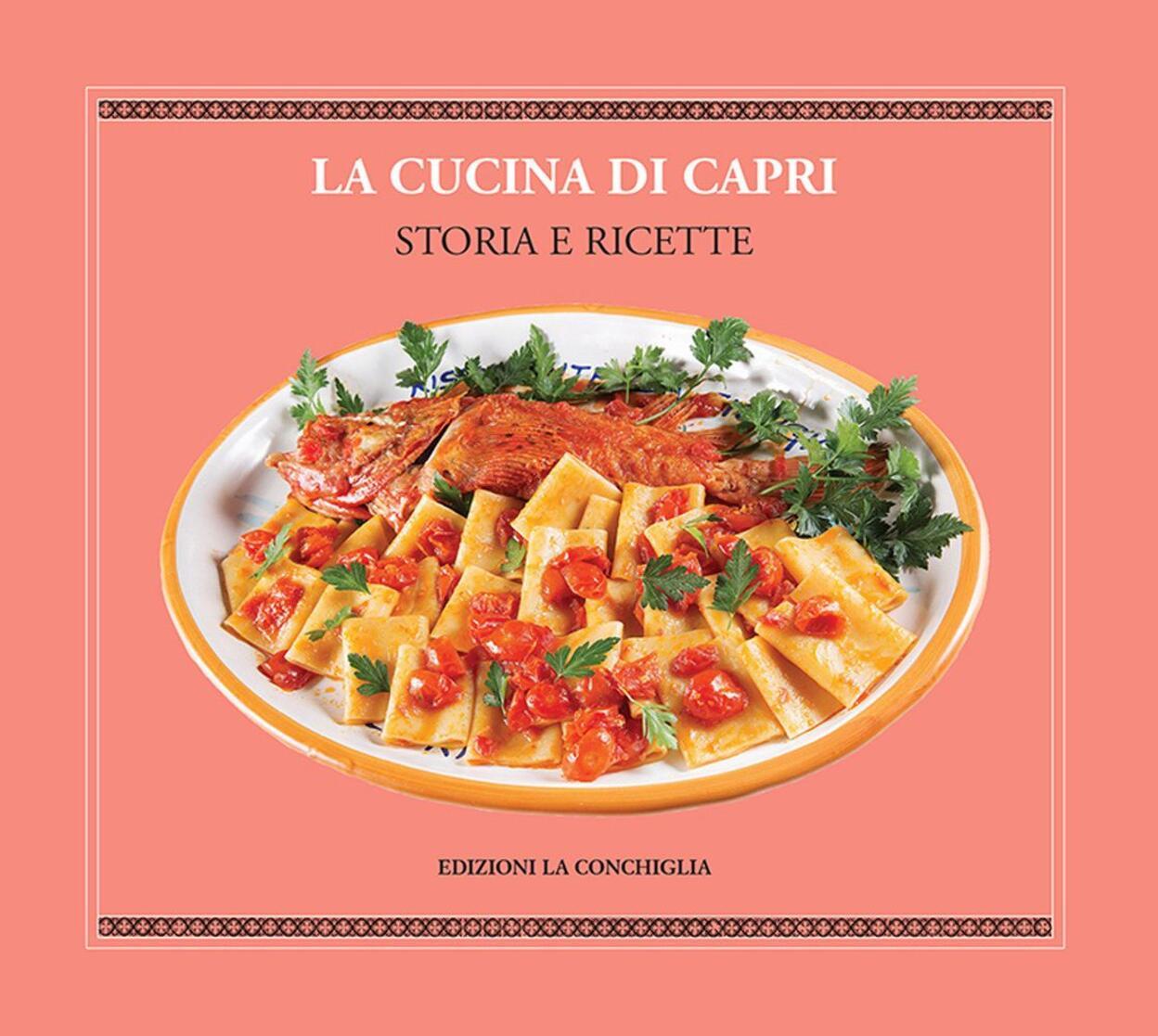 La cucina di Capri. Storia e ricette. Ediz. italiana e inglese - K ...