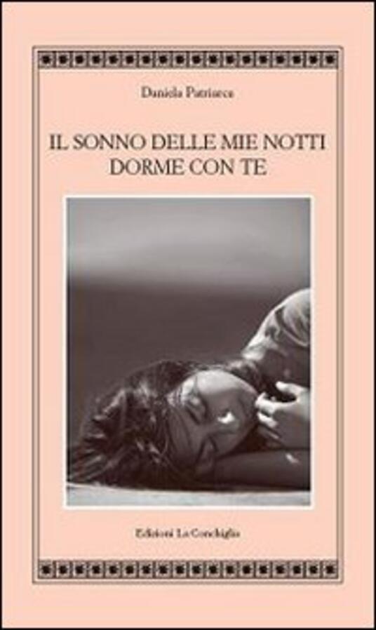 Il sonno delle mie notti dorme con te - Daniela Patriarca - copertina