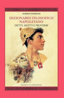 Dizionario filosofico napoletano. Detti, motti e proverbi.pdf