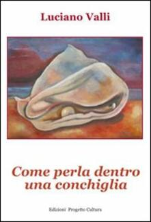 Come perla dentro una conchiglia - Luciano Valli - copertina