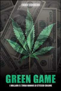 Green game. I dollari e l'erba hanno lo stesso colore