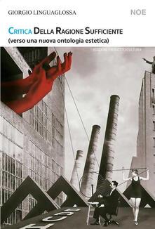 Critica della ragione sufficiente (verso una nuova ontologia estetica) - Giorgio Linguaglossa - copertina