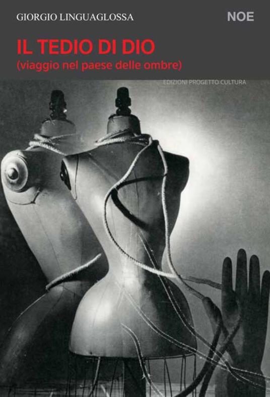 Il tedio di Dio - Giorgio Linguaglossa - copertina