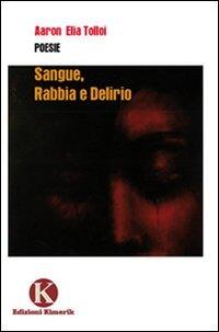Sangue, rabbia e delirio - Tolloi Aaron E. - wuz.it