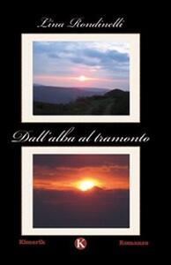 Dall'alba al tramonto