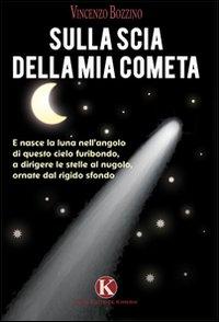 Sulla scia della mia cometa