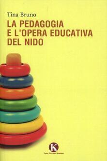 La pedagogia e l'opera educativa del nido
