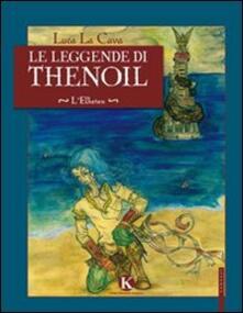 Equilibrifestival.it Le leggende di Thenoil. L'Elheien Image