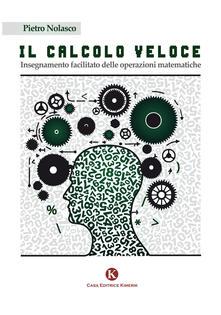 Il calcolo veloce. Insegnamento facilitato delle operazioni matematiche - Pietro Nolasco - copertina