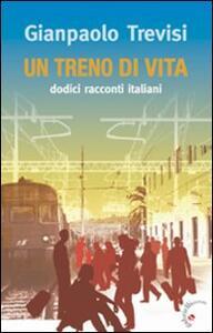 Un treno di vita. Dodici racconti italiani