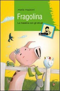 Fragolina. La maialina con gli stivali