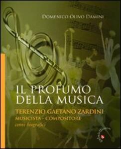 Il profumo della musica. Terenzio Gaetano Zardini musicista-compositore