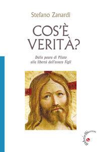 Cos'è verità? Dalla paura di Pilato alla libertà di essere figli