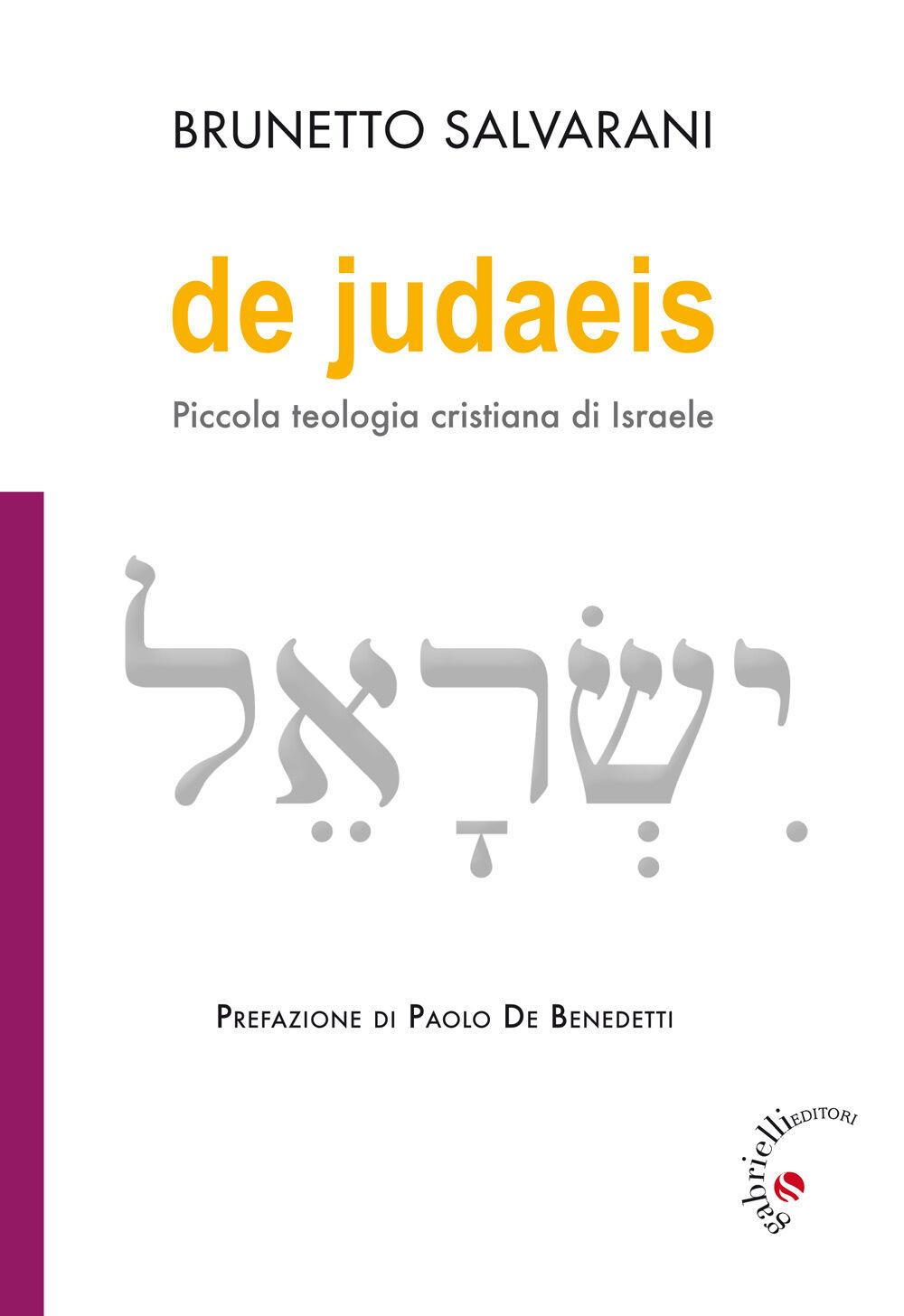 De Judaeis. Piccola teologia cristiana di Israele