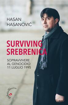 Partyperilperu.it Surviving Srebrenica. Sopravvivere al genocidio 11 luglio 1995 Image