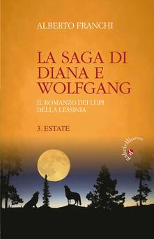 Mercatinidinataletorino.it Estate. La saga di Diana e Wolfgang. Il romanzo dei lupi della Lessinia. Vol. 3 Image