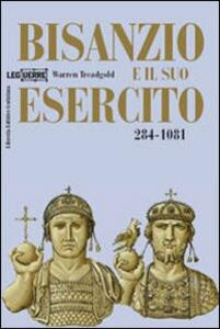 Bisanzio e il suo esercito 284-1081