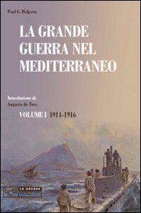 La grande guerra nel Mediterraneo. Vol. 1