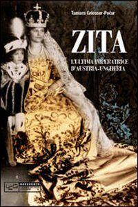 Zita l'ultima imperatrice d'Austria-Ungheria