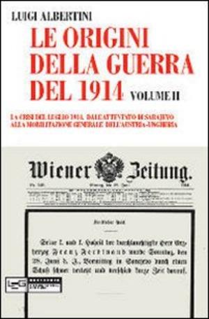 Le origini della guerra del 1914. Vol. 2: crisi del luglio 1914. Dall'attentato di Sarajevo alla mobilitazione generale dell'Austria-Ungheria, La.