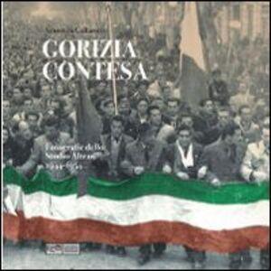 Gorizia contesa. Fotografie dello studio Altran 1944-1954