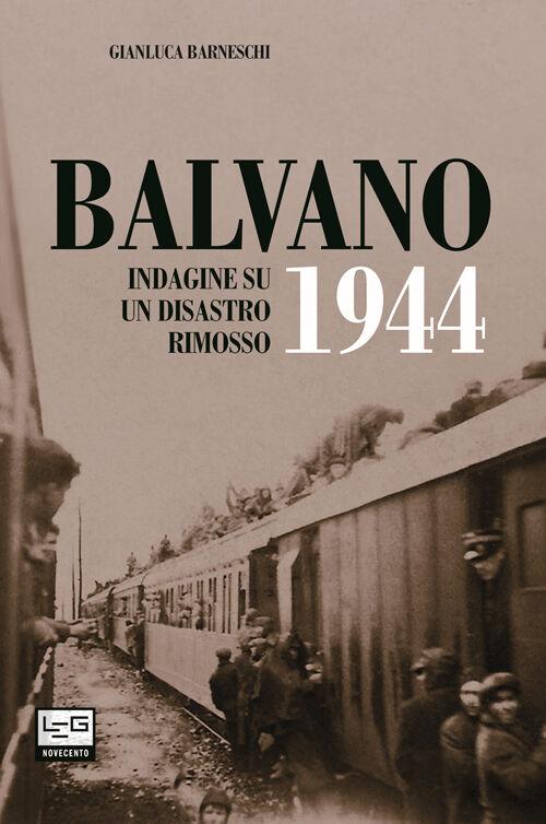 Balvano 1944. Indagine su un disastro rimosso