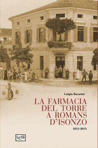 La farmacia del Torre a Romans d'Isonzo. 1813-2013