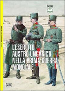 L' esercito austro-ungarico nella prima guerra mondiale