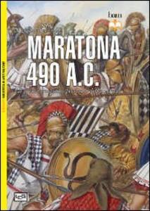 Maratona 490 a. C. La prima invasione persiana della Grecia