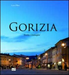 Gorizia. Storia e immagini